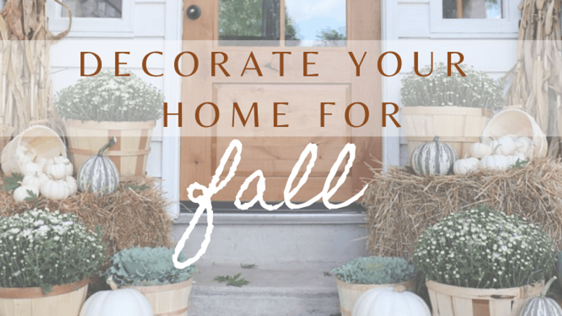 Five Easy Tips to Decorate Your New Home for Fall