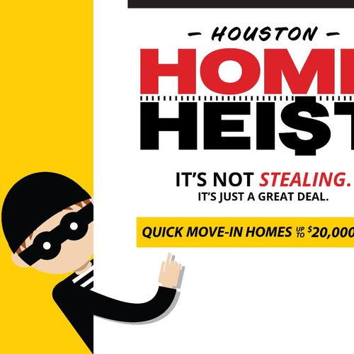Houston Home Heist Promotion