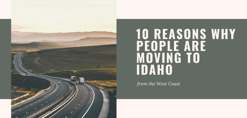 10 Reasons Why People Are Moving to Idaho