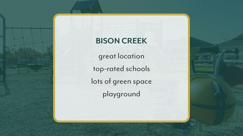 Bison Creek - great location, top-rated schools, lots of green space, playground