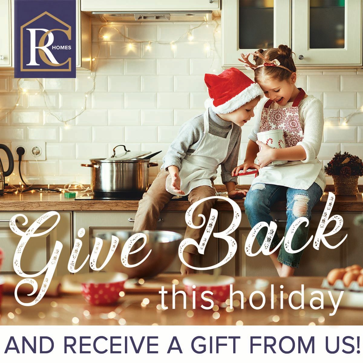"""Kids wearing a santa claus hat and reindeer antlers, baking cookies, and sitting on a kitchen counter with text saying, """"Give Back this holiday, and receive a gift from us!"""""""
